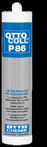OTTOCOLL® P 86 Der 1K-PU-Klebstoff für Eckverbinder